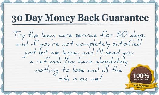 Lawn care service 30 day guarantee